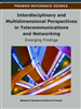 Interdisciplinary and Multidimensional Perspectives in Telecommunications and Networking: Emerging Findings