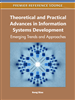 Theoretical and Practical Advances in Information Systems Development: Emerging Trends and Approaches