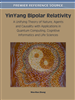 YinYang Bipolar Relativity: A Unifying Theory of Nature, Agents and Causality with Applications in Quantum Computing, Cognitive Informatics and Life Sciences