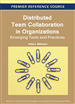 Distributed Team Collaboration in Organizations: Emerging Tools and Practices