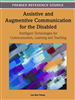 Assistive and Augmentive Communication for the Disabled: Intelligent Technologies for Communication, Learning and Teaching