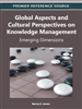 Global Aspects and Cultural Perspectives on Knowledge Management: Emerging Dimensions