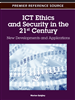 ICT Ethics and Security in the 21st Century: New Developments and Applications