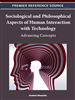 Sociological and Philosophical Aspects of Human Interaction with Technology: Advancing Concepts