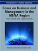 Cases on Business and Management in the MENA Region: New Trends and Opportunities