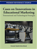 Cases on Innovations in Educational Marketing: Transnational and Technological Strategies