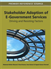 Stakeholder Adoption of E-Government Services: Driving and Resisting Factors
