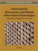International Enterprises and Global Information Technologies: Advancing Management Practices