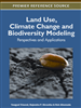 Land Use, Climate Change and Biodiversity Modeling: Perspectives and Applications