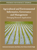 Agricultural and Environmental Informatics, Governance and Management: Emerging Research Applications