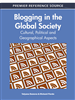 Blogging in the Global Society: Cultural, Political and Geographical Aspects