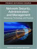 Network Security, Administration and Management: Advancing Technology and Practice