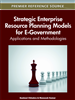 Strategic Enterprise Resource Planning Models for E-Government: Applications and Methodologies
