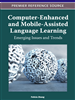 Computer-Enhanced and Mobile-Assisted Language Learning: Emerging Issues and Trends