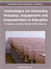Technologies for Enhancing Pedagogy, Engagement and Empowerment in Education: Creating Learning-Friendly Environments