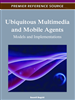 Ubiquitous Multimedia and Mobile Agents: Models and Implementations