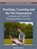 Teaching, Learning and the Net Generation: Concepts and Tools for Reaching Digital Learners