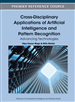 Cross-Disciplinary Applications of Artificial Intelligence and Pattern Recognition: Advancing Technologies