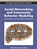 Social Networking and Community Behavior Modeling: Qualitative and Quantitative Measures