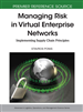 Managing Risk in Virtual Enterprise Networks: Implementing Supply Chain Principles