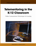 Telementoring in the K-12 Classroom: Online Communication Technologies for Learning
