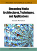 Streaming Media Architectures, Techniques, and Applications: Recent Advances