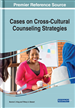 Cases on Cross-Cultural Counseling Strategies