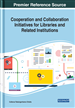 Cooperation and Collaboration Initiatives for Libraries and Related Institutions