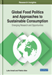 Global Food Politics and Approaches to Sustainable Consumption: Emerging Research and Opportunities