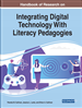 Handbook of Research on Integrating Digital Technology With Literacy Pedagogies
