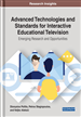 Advanced Technologies and Standards for Interactive Educational Television: Emerging Research and Opportunities