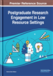 Postgraduate Research Engagement in Low Resource Settings: Emerging Research and Opportunities