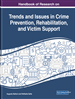 Handbook of Research on Trends and Issues in Crime Prevention, Rehabilitation, and Victim Support