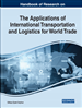 Handbook of Research on the Applications of International Transportation and Logistics for World Trade