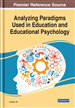 Analyzing Paradigms Used in Education and Educational Psychology