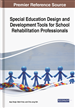 Special Education Design and Development Tools for School Rehabilitation Professionals