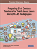 Preparing 21st Century Teachers for Teach Less, Learn More (TLLM) Pedagogies