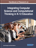 Handbook of Research on Integrating Computer Science and Computational Thinking in K-12 Education