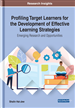 Profiling Target Learners for the Development of Effective Learning Strategies: Emerging Research and Opportunities