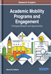 Academic Mobility Programs and Engagement: Emerging Research and Opportunities