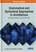 Grammatical and Syntactical Approaches in Architecture: Emerging Research and Opportunities