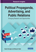 Political Propaganda, Advertising, and Public Relations: Emerging Research and Opportunities