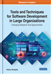 Tools and Techniques for Software Development in Large Organizations: Emerging Research and Opportunities