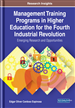 Management Training Programs in Higher Education for the Fourth Industrial Revolution: Emerging Research and Opportunities