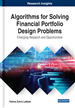 Algorithms for Solving Financial Portfolio Design Problems: Emerging Research and Opportunities