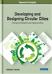 Developing and Designing Circular Cities: Emerging Research and Opportunities
