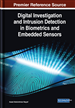 Digital Investigation and Intrusion Detection in Biometrics and Embedded Sensors