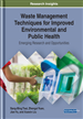 Waste Management Techniques for Improved Environmental and Public Health: Emerging Research and Opportunities