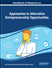 Handbook of Research on Approaches to Alternative Entrepreneurship Opportunities
