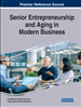 Senior Entrepreneurship and Aging in Modern Business